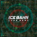 ICE BAHN - CODE NAME