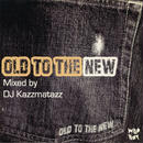 DJ KAZZMATAZZ - OLD TO THE NEW
