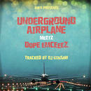 DJ KENSAW / UNDERGROUND AIRPLANE meetz D.O.P.E. EMCEEEZ