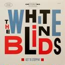 10月上旬予定 - The White Blinds / Get To Steppin' [LP]