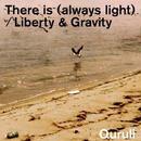 くるり / There is (always light)/ Liberty & Gravity [7INCH]
