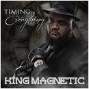 KING MAGNETIC / TIMING IS EVERYTHING(Limited sale)