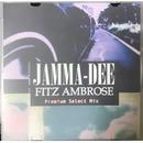 Jamma-Dee & fitz Ambro$e / Premium Select Mix [MIX CD]