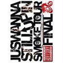 JUSWANNA - STILL UP IN SMOKE TOUR FINAL