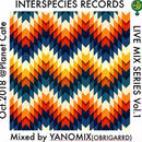 DJ YANOMIX / INTERSPECIES LIVE MIX SERIES VOL.1 [MIX CDR]