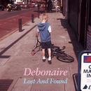 DEBONAIRE / LOST & FOUND
