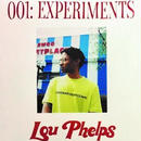 LOU PHELPS / 001: EXPERIMENTS [7INCH]