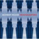 MONKEY HOUSE / HEADQUARTERS [CD]
