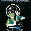 KILLER-BONG / SICK HOUSE 2 [CD]