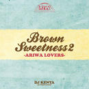 DJ KENTA (ZZ PRODUCTION) - BROWN SWEETNESS 2 -ARIWA LOVERS-