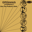 Gift Gimmick DJ's / In The Mix vol.5 -Give The Producers Some- [MIX CD]