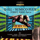 Q-ILL X SUMICO PLUE / STREET JOINT PART.4 [CD]
