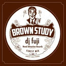 dj fuji / BROWN STUDY [MIX CD]