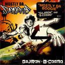 DJ GAJIROH + B-COSMO - MOSTLY DA BOOGIE