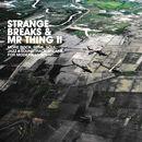 V.A / STRANGE BREAKS & MR. THING II (BBE 20TH ANNIVERSARY REPRESS) [2LP]