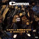 COMMON / CAN I BORROW A DOLLAR [2LP&7INCH]