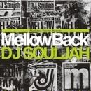 "Manhattan Records® presents ""Mellow Back"" / mixed by DJ SOULJAH [MIX CD]"