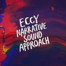 ECCY - NARRATIVE SOUND APPROACH