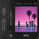 Opus Inn / Time Rolls On [CD]