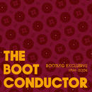 THE BOOT CONDUCTOR / BOOTLEG EXCLUSIVE [MIX CD]