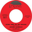 Keither Florence / Down Here On The Ground [7INCH]