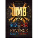 ULTIMATE MC BATTLE - 2014 東京・大阪予選×EAST&WEST REVENGE