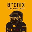 8ronix / THE BLANK DISC [CD]
