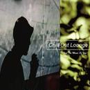 符和 - Chill Out Lounge ~Just The Music Of You~ [MIX CD]