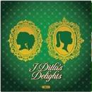 J DILLA aka JAY DEE / J DILLA'S DELIGHT VOL.1 [LP]