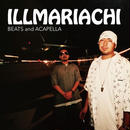 ILLMARIACHI / ILLMARIACHI BEATS and ACAPELLA [CD]