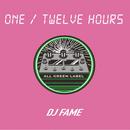 DJ FAME / ONE/TWELVE HOURS- [MIX CD]