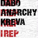 DABO, ANARCHY, KREVA / I REP [7inch]