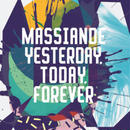 Massiande/Yesterday,Today,Forever [12INCH]