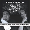 7月下旬 - REAL LIVE / CHATTER IN THE BACKGROUND [7INCH]