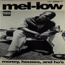Mel-Low - Money, Houses & Ho's