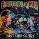 8ball&MJG - Just Like CANDY