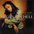 Megan Rochell - The One You Need