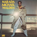 NARADA MICHAEL WALDEN:THE REAL THING