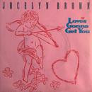 JOCELYN BROWN:LOVES GONNA GET YOU