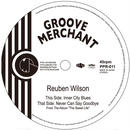 PPR-011 REUBEN WILSON:INNER CITY BLUES / NEVER CAN SAY GOODBYE