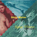 DIRTY WATER FEAT.RAGS N RICHES:GYPSY WOMAN