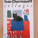 IVAN  CHERMAYEFF COLLAGES