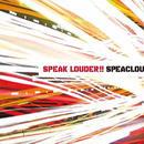SPEACLOUD / SPEAKLOUDER!!