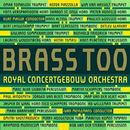 """【CD】ブラス・オヴ・ザ・ロイヤル・コンセルトヘボウ・オーケストラ CD""""ブラス・トゥー"""" (2014)"""