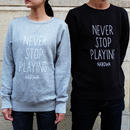 Nabowa - NEVER STOP PLAYING スウェット