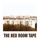 THE BED ROOM TAPE - THE BED ROOM TAPE EP