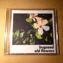 Bugseed - Old Flowers (CDR)