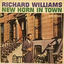 NEW HORN IN TOWN  /  RICHARD WILLIAMS