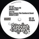 THE SUNBURST BAND : I'LL BE THERE 4 U(MURO'S EDIT) / HERE COMES THE SUNBURST BAND(MURO'S EDIT)