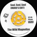 THE WILD MAGNOLIAS : SOUL SOUL SOUL(MURO' EDIT) /LA CLAVE: LATIN SLIDE
